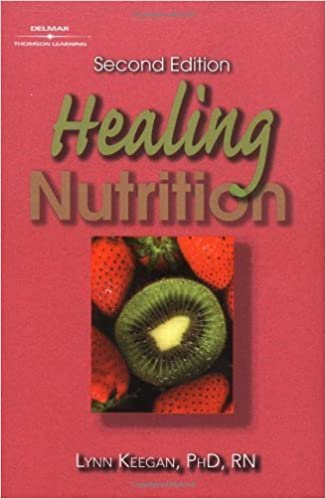 Healing Nutrition 2nd edition by Keegan, Lynn published by Delmar Cengage Learning