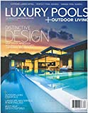 Luxury Pools + Outdoor Living Magazine Spring Summer 2018