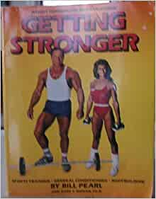 Getting stronger bill pearl