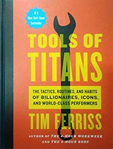 Timothy Ferriss (Author), Arnold Schwarzenegger (Foreword) (2041)  Buy new: $30.00$18.00 99 used & newfrom$12.31