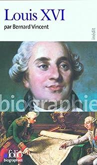 Louis XVI par Bernard Vincent
