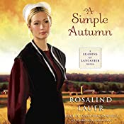 A Simple Autumn: A Seasons of Lancaster Novel | Rosalind Lauer