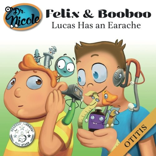 Lucas Has an Earache: Otitis (Felix and Booboo)