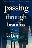 Passing Through Brandiss by  Patricia Yager Delagrange in stock, buy online here
