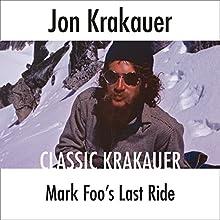 Mark Foo's Last Ride Audiobook by Jon Krakauer Narrated by Scott Brick
