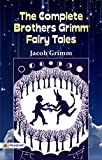 Free eBook - The Complete Brothers Grimm Fairy Tales
