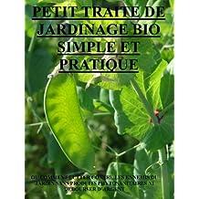 petit traité de jardinage bio  simple et pratique: ou comment lutter contre les ennemis du jardin sans produits phytosanitaires ni débourser d'argent (French Edition)