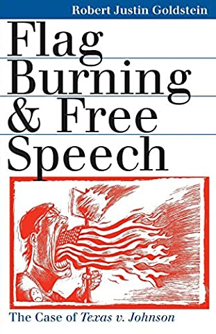 Flag Burning and Free Speech: The Case