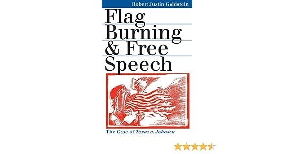 Flag Burning and Free Speech: The Case of Texas v  Johnson
