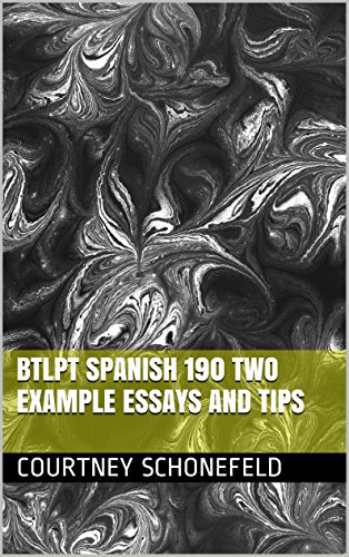 Amazoncom Btlpt Spanish  Two Example Essays And Tips Ebook  Btlpt Spanish  Two Example Essays And Tips By Schonefeld Courtney Photosynthesis Essay also Online Writer  Simple Essays In English