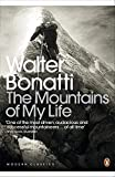 The Mountains of My Life by Bonatti, Walter (2010) Paperback