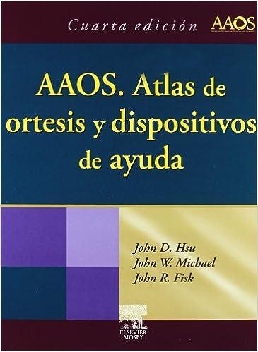 Aaos - Atlas De Ortesis Y Dispositivos De Ayuda por John D. Hsu epub