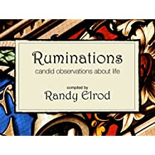 Ruminations: Candid Observations About Life