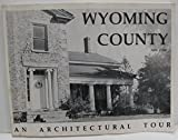 img - for Wyoming County, New York: An architectural tour book / textbook / text book
