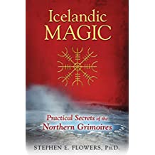 Icelandic Magic: Practical Secrets of the Northern Grimoires (English Edition)