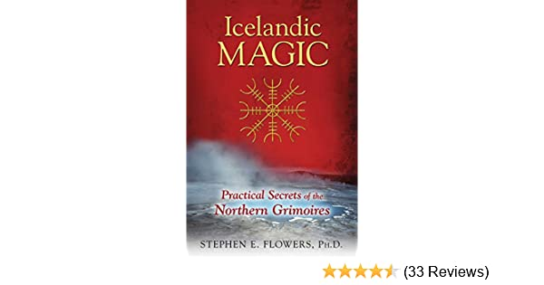 Icelandic magic practical secrets of the northern grimoires icelandic magic practical secrets of the northern grimoires kindle edition by stephen e flowers phd religion spirituality kindle ebooks fandeluxe Image collections