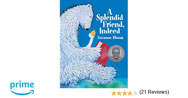 luxurious and splendid live stream chat room. A Splendid Friend  Indeed Goose and Bear Stories Suzanne Bloom 9781629794082 Amazon com Books