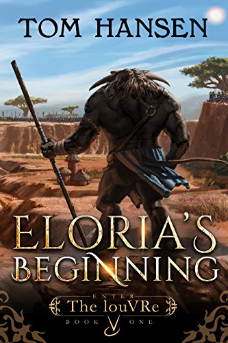 (Eloria's Beginning: A LitRPG/GameLit Epic (Enter The louVRe Book 1))