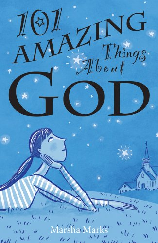 101 Amazing Things About God (The Marsha Marks Faith Series Book 1)