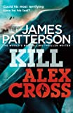 img - for Kill Alex Cross: (Alex Cross 18) by James Patterson (2012-05-24) book / textbook / text book