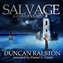 Salvage: A Ghost Story Audiobook by Duncan Ralston Narrated by Daniel G. Curtis