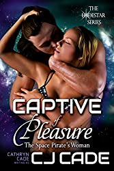 Captive of Pleasure; the Space Pirate's Woman (The LodeStar Series Book 3)