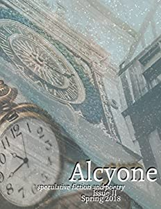 Alcyone: Issue II: Speculative Fiction and Poetry