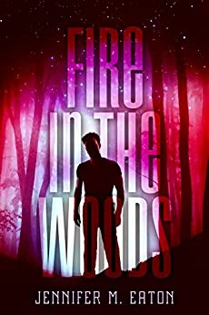 Fire in the Woods by [Eaton, Jennifer M.]