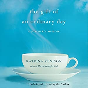 The Gift of an Ordinary Day Hörbuch