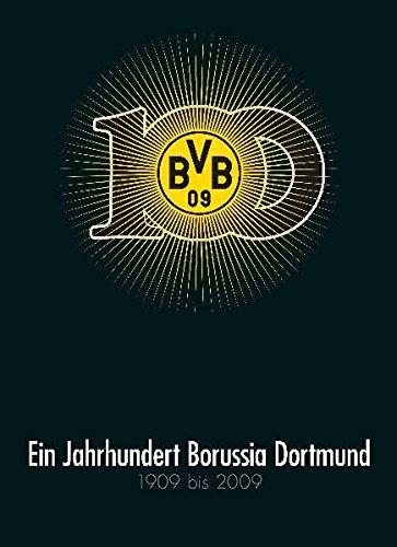 Ein Jahrhundert Borussia Dortmund  1909 Bis 2009