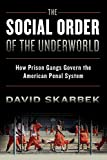 The Social Order of the Underworld: How Prison
