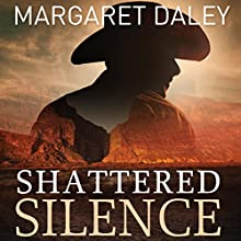 Shattered Silence: The Men of the Texas Rangers, Book 2 Audiobook by Margaret Daley Narrated by Carly Robins