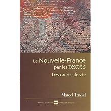 Nouvelle-France par les textes (La)