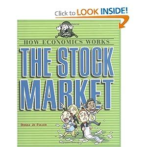 The Stock Market (How Economics Works) Donna Jo Fuller
