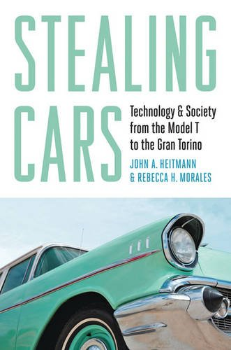 Download Stealing Cars: Technology and Society from the Model T to the Gran Torino ebook