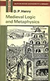 Medieval Logic and Metaphysics, D. P. Henry, 0091108314