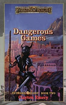 Dangerous Games: Forgotten Realms (Netheril Trilogy Book 2) by [Emery, Clayton]