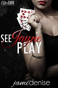 See Jayne Play (The Jayne Series Book 1) by [Denise, Jami]