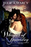 Whisper of Yesterday, D'Arcy, Julie, 161885285X