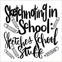 Descargar Con Mejortorrent Sketchnoting In School: Sketches School Stuff Epub Sin Registro
