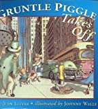 Gruntle Piggle Takes Off, Jean Little, 0670863408