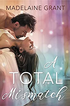 A Total Mismatch by [Grant, Madelaine]