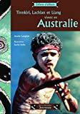 img - for Tinnkiri, Lachlan et Liang vivent en Australie book / textbook / text book