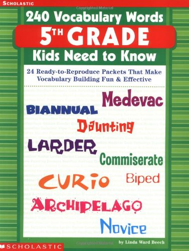 240 Vocabulary Words 5th Grade Kids Need To Know: 24 Ready-to-Reproduce Packets That Make Vocabulary Building Fun &