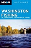Moon Washington Fishing: The Complete Guide to Lakes, Streams, and Saltwater (Moon Handbooks) Paperback - March 21, 2008