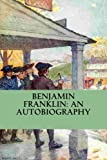 img - for Benjamin Franklin: An Autobiography book / textbook / text book