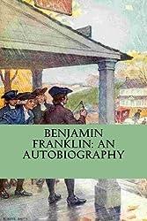Benjamin Franklin: An Autobiography