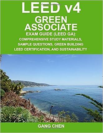 Leed v4 green associate exam guide (leed ga): comprehensive study.