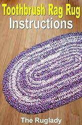 Toothbrush Rag Rug Instructions (How to Make a Rag Rug Book 3) (English Edition)