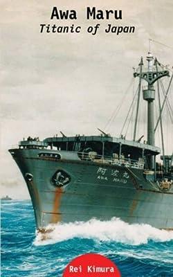 Awa Maru -  Titanic of Japan